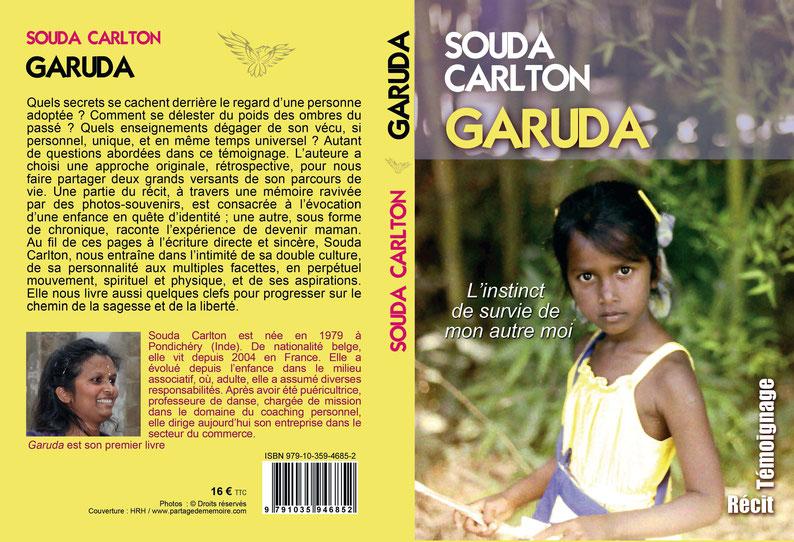 Garuda; Souda Carlton ; récit de vie; autobiographie; Inde; adoption; maternité; danse ethnique; autohypnose; partage de mémoire; bookelis; hachette distribution; ebook