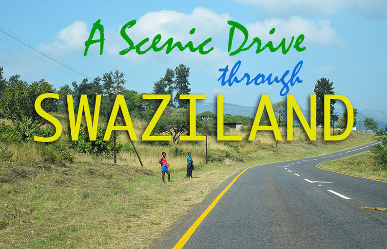 A Scenic Drive Through Swaziland - MyHammockTime com