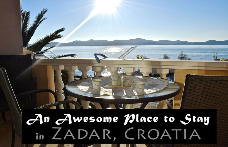 Best Place to Stay in Zadar, Croatia