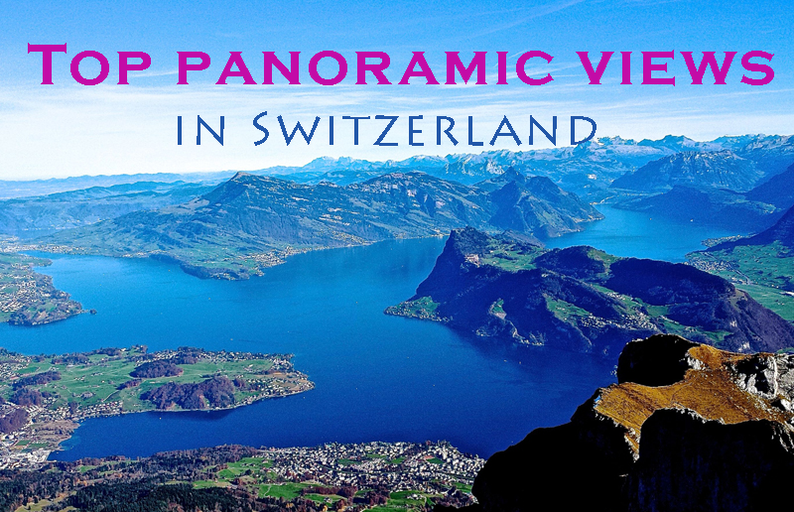 Top Panoramic Views in Switzerland