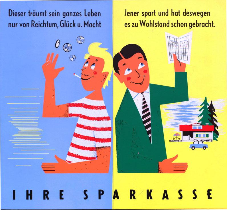 Geldverschwender und fleißiger Sparer. Plakat (Poster)  für die Sparkasse von Heinz Traimer. Sammlung Traimer  Wien.