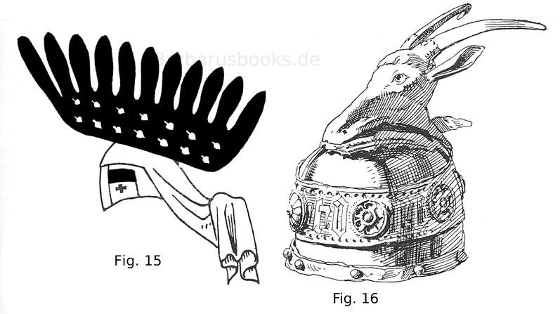 Topfhelm mit halbem Flug als Zimier und Helmdecke. Von einem Schild König Wenzels von Böhmen. 14. Jhd. Fig. 16. Helm des Georg Castriota, Fürsten von Albanien, genannt Skanderbeg (1403—1466)