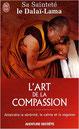 Dalaï Lama : L'art de la compassion