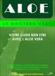 Aloe Le Docteur Vert  Guide Bien Être  avec l'Aloe vera