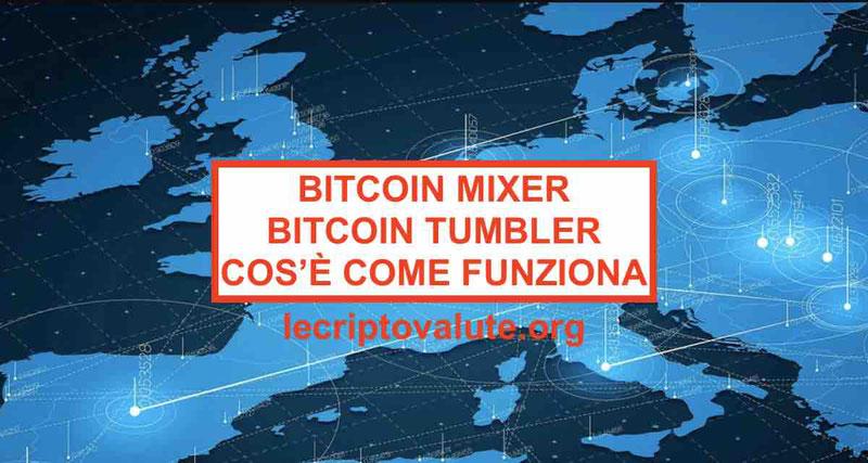 Bitcoin Mixer e Bitcoin Tumbler opinioni e recensioni [LEGALE O NO]