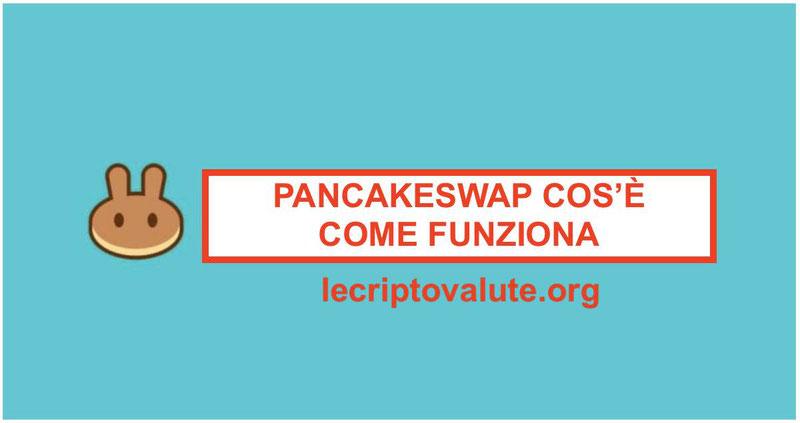 PancakeSwap cos'è e come funziona in italiano: DEX su Binance Smart Chain