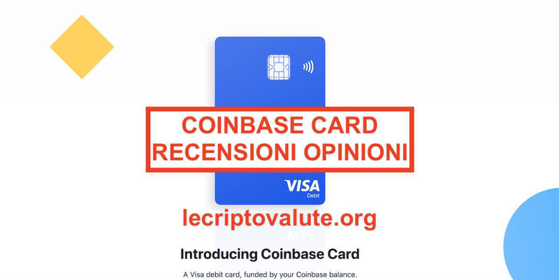 Coinbase Card recensioni app Italia Costi e come funziona