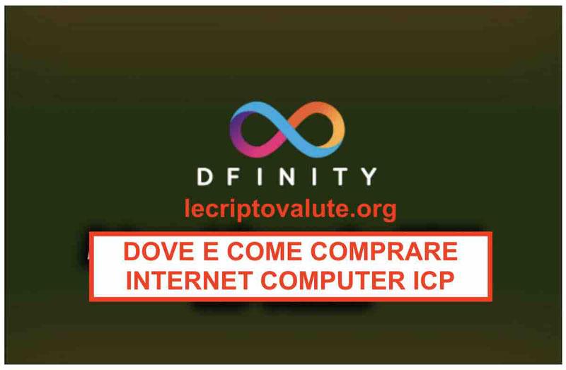 ▷ Dove e come comprare Internet Computer Token ICP