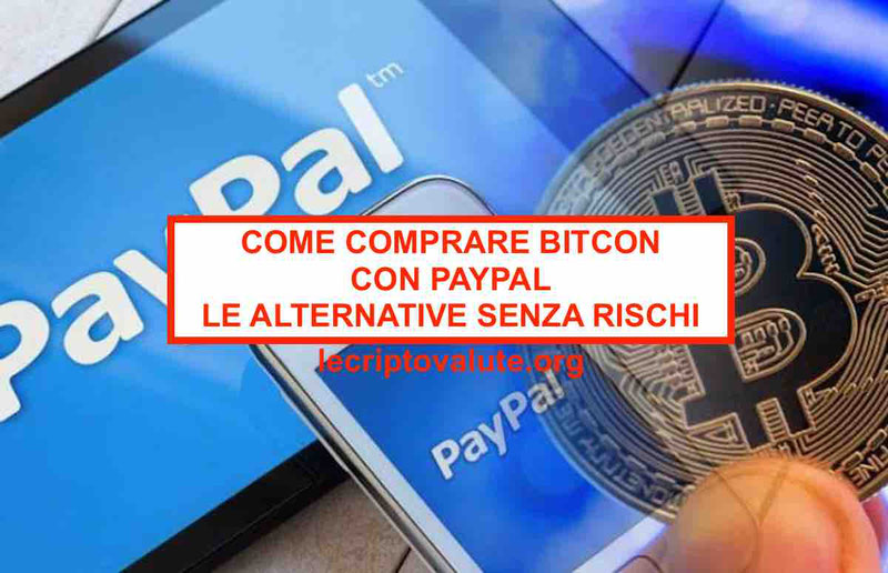 Come comprare Bitcoin con Paypal senza commissioni esenza truffa