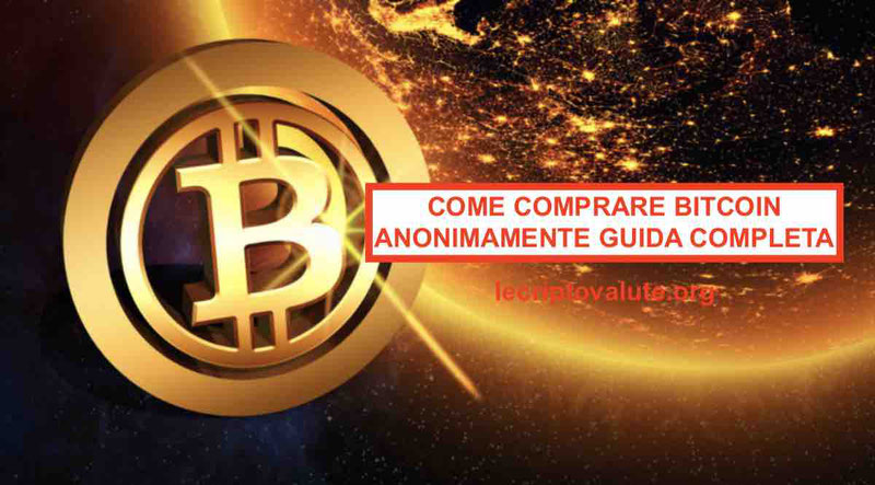 Come comprare Bitcoin anonimamente senza documenti [NO ID]