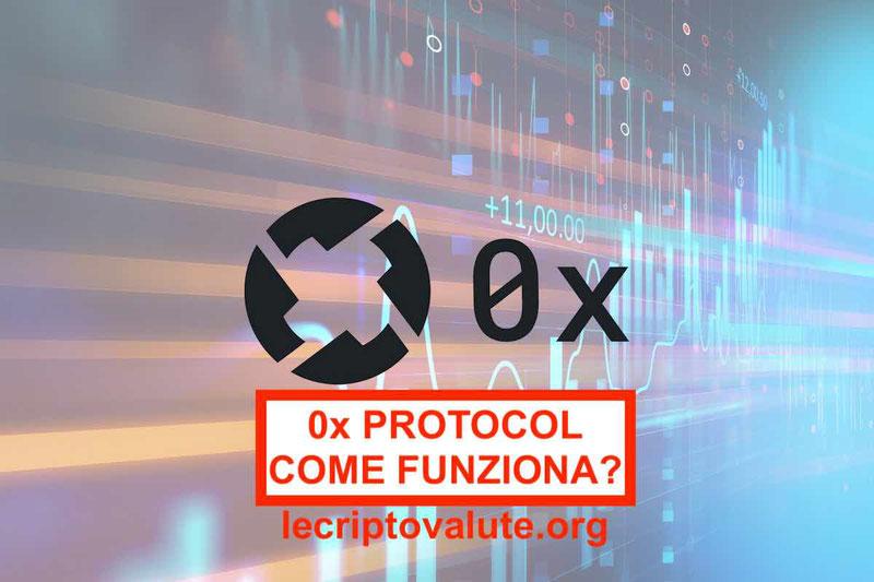 Cos'e 0x Protocol: Recensione e guida sull'Exchange decentralizzata