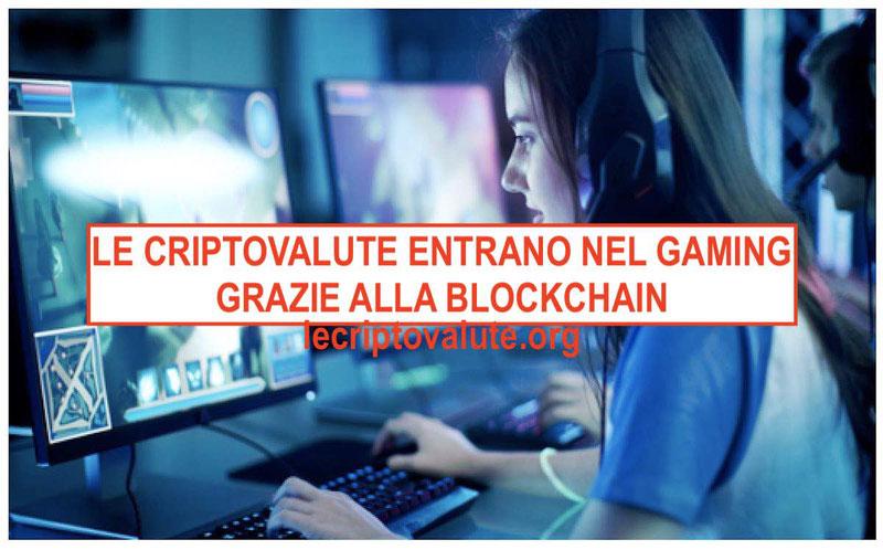 le criptovalute entrano nel gaming italia grazie alla blockchain