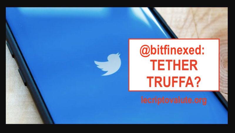 bitfinex ed tether truffa profilo twitter sospeso