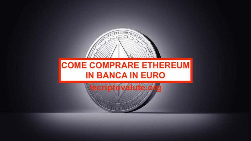 Come comprare Ethereum in Banca in euro Guida Italia
