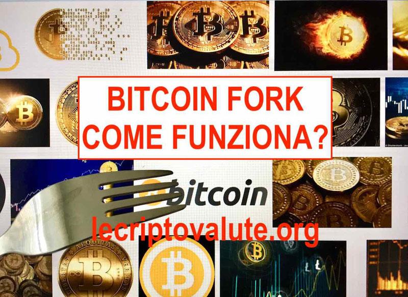 bitcoin fork come funziona cos'è cosa fare cosa succede 2018