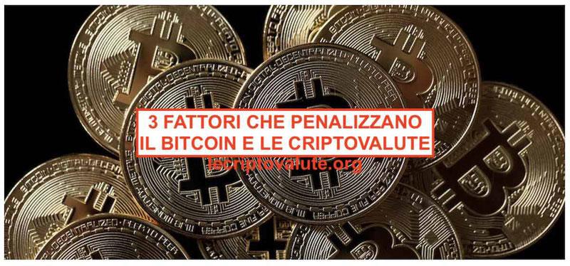 fattori che penalizzano le criptovalute bitcoin