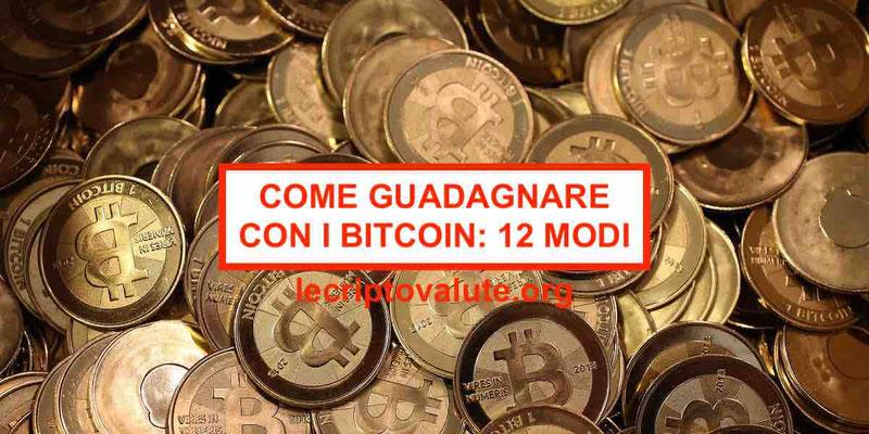 Come guadagnare con i Bitcoin: 12 modi per fare soldi [guida 2020]