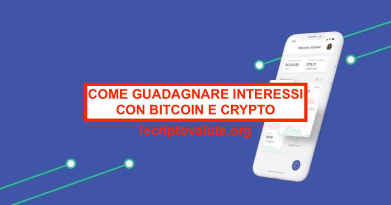 Come guadagnare interessi con Bitcoin  [Guida completa 2019]