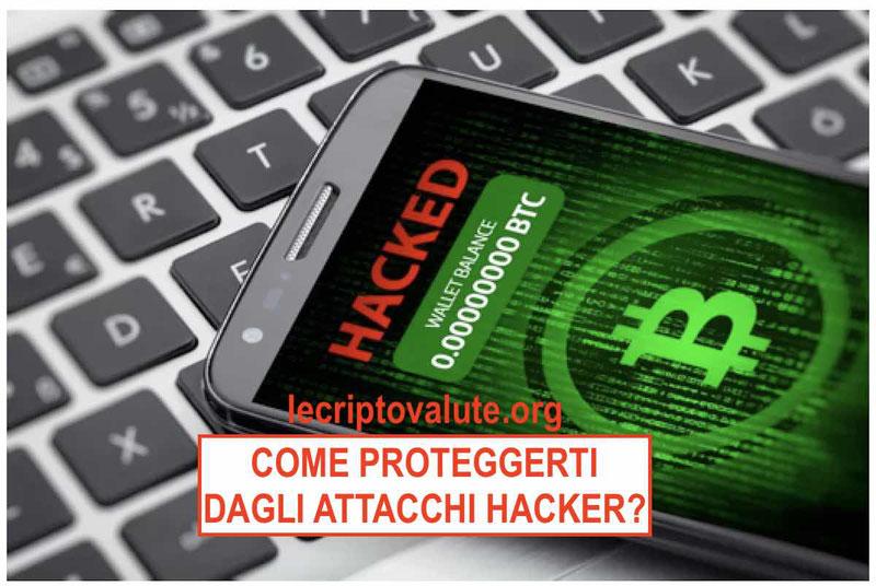 Come proteggere le tue criptovalute dai bitcoin hacker truffa