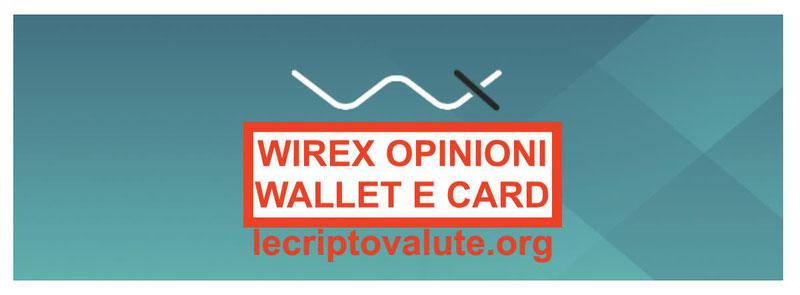 Wirex opinioni recensioni come funziona wallet cashback card Italia