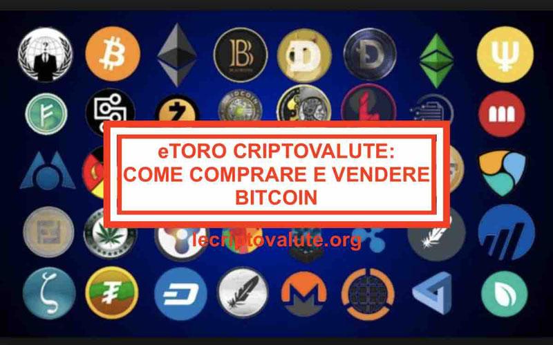 eToro criptovalute: come funziona comprare e vendere Bitcoin