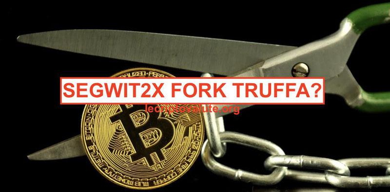 segwit2x fork truffa blockchain