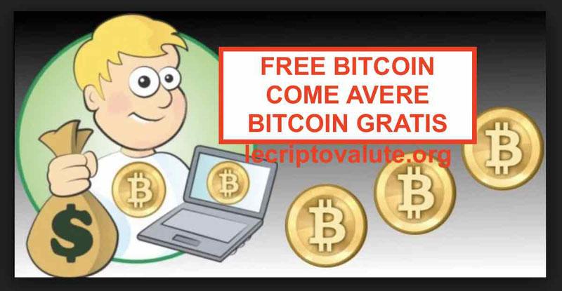 Free bitcoin: la guida completa dei modi per avere bitcoin gratis