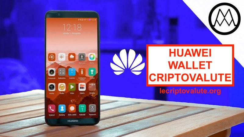 Huawei lancia un portafoglio criptovalute sugli ultimi smartphone