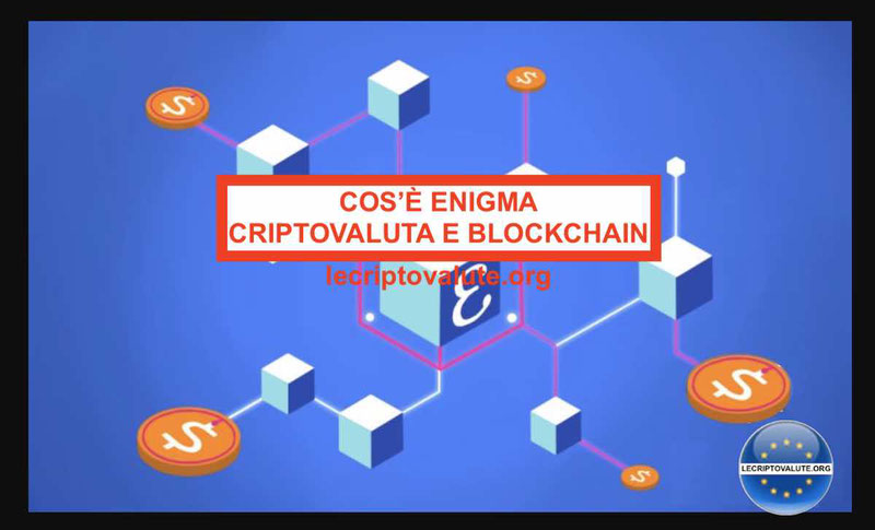 Cos'è Enigma criptovaluta Blockchain Truffa funziona Buon investimento