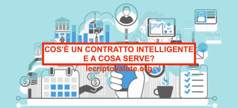 Che cos'è un contratto intelligente o Smart Contract Come funziona