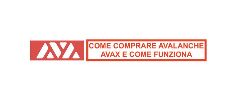 Dove e come comprare Avalanche AVAX opinioni e previsioni