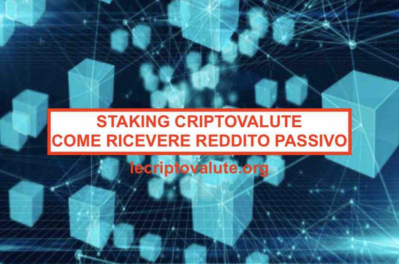 Cos'è Staking significato e come funziona il reddito passivo da crypto