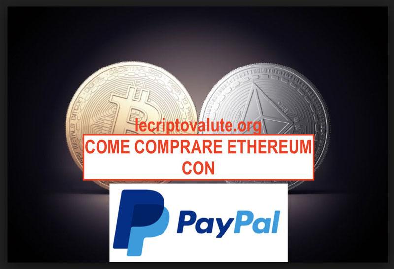 come comprare ethereum con paypal come funziona guida