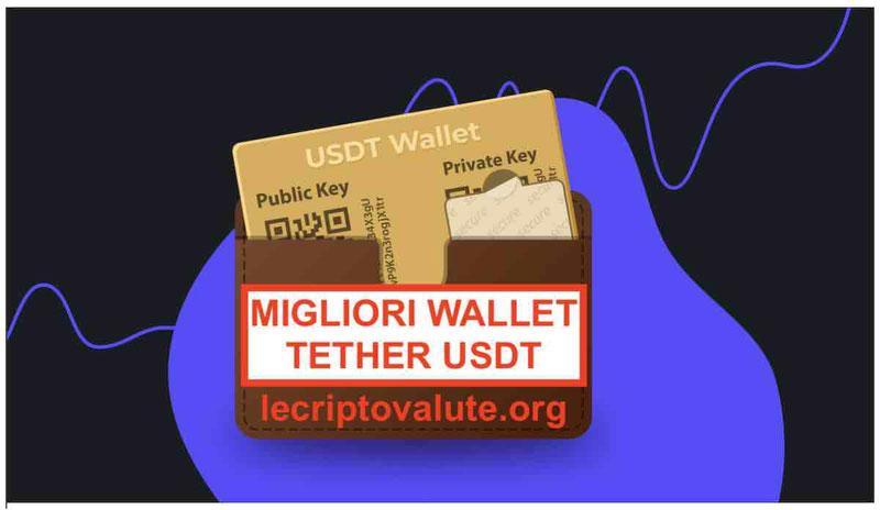 Migliori Tether wallet portafoglio per custodire (USDT) Stablecoin