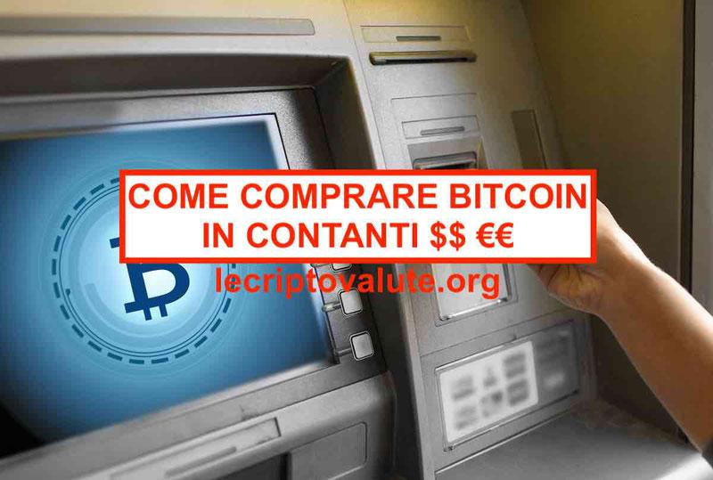 Come comprare Bitcoin in contantiGuida acquistare e vendere
