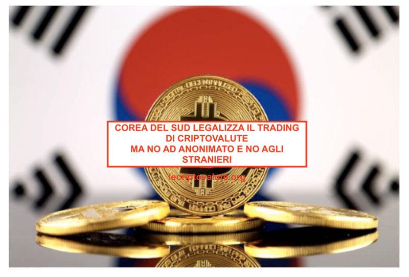 corea del sud legale trading criptovalute no anonimato e no stranieri