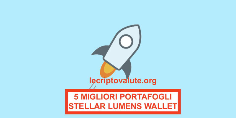 5 migliori portafogli stellar lumens wallet xlm