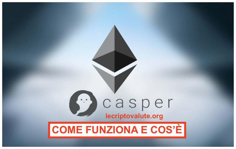 Ethereum Casper Protocol ultimo aggiornamento daPoW a PoS