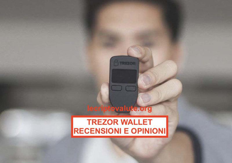 Trezor Wallet recensioni opinioni 2019 funziona o no Guida completa