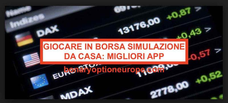 Giocare in Borsa simulazione da casa: migliori app demo gratis