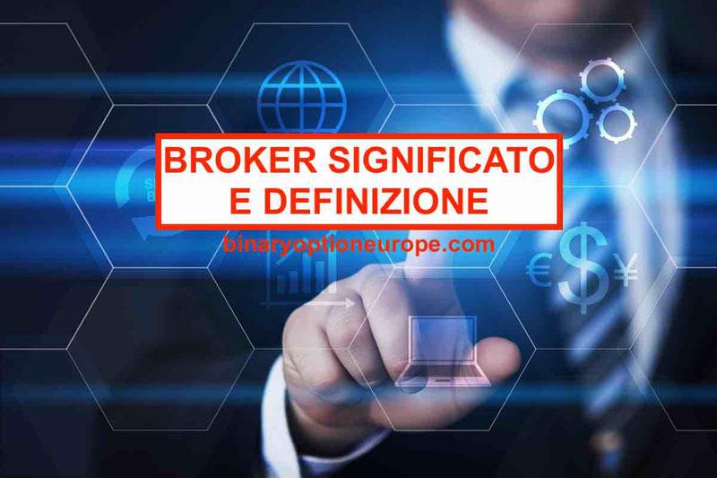 Broker significato e definizione termine italiano: broker cos'è