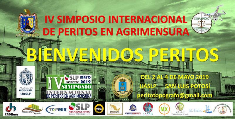 IV SIMPOSIO INTERNACIONAL DE PERITOS EN AGRIMENSURA EN SAN LUIS POTOSI DEL 2 DE MAYO - 4 DE MAYO 2019