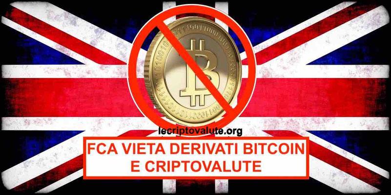 FCA vieta derivati cripto Bitcoin a clienti al dettaglio