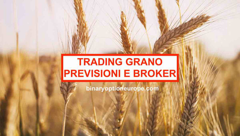 Trading Grano: previsioni e broker online alternative