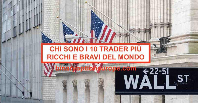 Chi sono i 10 trader più ricchi e bravi del mondo E il più giovane