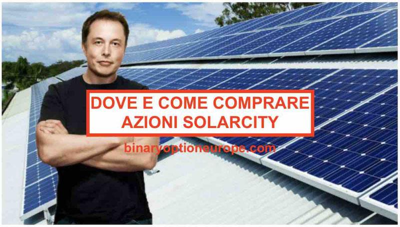 Dove e come comprare azioni SolarCity Italia Previsioni