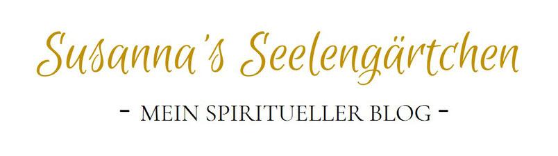 Susanna Suter Susanna's Seelengärtchen Mein spiritueller Blog