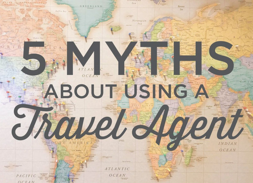 Myths About Using a Travel Agent