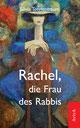 Rachel, die Frau des Rabbis