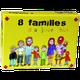 8 FAMILLES D'AUJOURD'HUI  +8ans, 2-6j